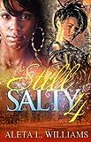 Still Salty :4 (Salty: A Ghetto Soap Opera)