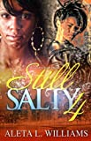 Still Salty :4 (A Ghetto Soap Opera)