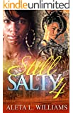 Still Salty :4 (Salty: A Ghetto Soap Opera)