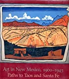 img - for Art in New Mexico 1900 - 1945. Paths to Taos and Santa Fe book / textbook / text book
