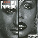 F*** Me, I''M Famous