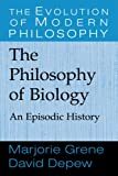 img - for The Philosophy of Biology: An Episodic History (The Evolution of Modern Philosophy) book / textbook / text book