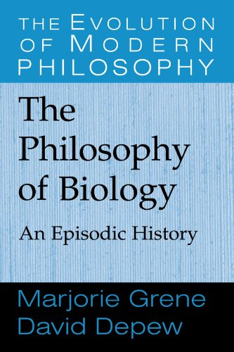 The Philosophy Of Biology: An Episodic History (The Evolution Of Modern Philosophy)