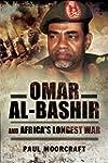 Omar Al-Bashir and Africa's Longest War