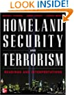 Homeland Security and Terrorism: Readings and Interpretations (The Mcgraw-Hill Homeland Security Series)
