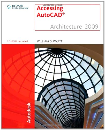 Accessing AutoCAD Architecture 2009 - Autodesk Press - 1435402626 - ISBN:1435402626