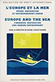L'Europe et la mer : Europe and the sea : P�che, navigation et environnement marin : Fisheries, navigation and marine environment, �dition bilingue fran�ais-anglais