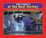 img - for How It Happens at the Boat Factory (How It Happens, 1) book / textbook / text book