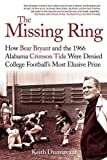 The Missing Ring: How Bear Bryant and the 1966 Alabama Crimson Tide Were Denied College Football