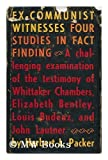 img - for Ex-Communist Witnesses: Four Studies in Fact Finding- A Challenging Examination of the Testimony of Whittaker Chambers, Elizabeth Bentley, Louis Budenz, and John Lautner book / textbook / text book