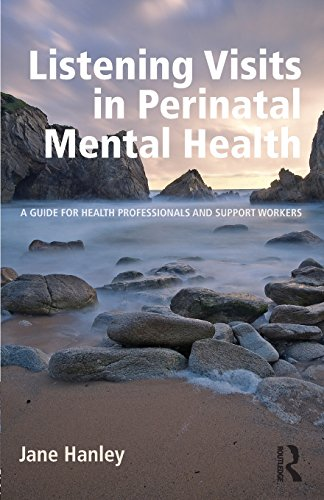 Listening Visits in Perinatal Mental Health: A Guide for Health Professionals and Support Workers (Personal Support Worker compare prices)