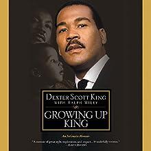 Growing Up King: An Intimate Memoir | Livre audio Auteur(s) : Dexter Scott King Narrateur(s) : Dexter Scott King