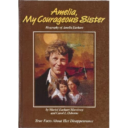autobiography on amelia earhart Amelia mary earhart was born on july 24, 1897 in atchison, kansas to amy otis earhart and edwin stanton earhart, followed in 1899 by her sister muriel the family moved from kansas to iowa to minnesota to illinois, where earhart graduated from high school.
