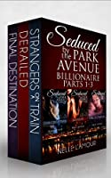 SEDUCED BY THE PARK AVENUE BILLIONAIRE Boxed Set (English Edition)