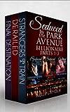 SEDUCED BY THE PARK AVENUE BILLIONAIRE Boxed Set (English Edition)