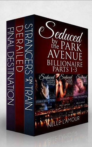 SEDUCED BY THE PARK AVENUE BILLIONAIRE Boxed Set by Nelle L'Amour