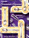 Collectible Souvenir Spoons Identification (Collectible Souvenir Spoons: Identification & Values)