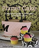 Planet Cake: A Beginner's Guide to Decorating Incredible Cakes ,by Cutler, Paris ( 2009 ) Paperback