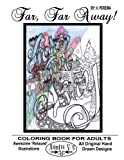 img - for Far, Far Away: Auntie V.'s Coloring Books For Adults - Featuring 'Relaxed' Designs (Hand Drawn With Love) (Volume 1) book / textbook / text book
