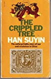 The Crippled Tree: Story of War and Revolution in China (0586038361) by Suyin, Han