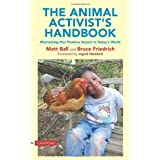 The Animal Activist's Handbook: Maximizing Our Positive Impact in Today's Worldby Matt Ball
