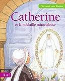 Catherine et la m�daille miraculeuse