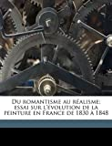 echange, troc Leon Rosenthal - Du Romantisme Au Realisme; Essai Sur L'Evolution de La Peinture En France de 1830 a 1848