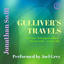 Gulliver's Travels, Part One: 'A Voyage to Lilliput' (20 June 1702 - 3 June 1706) (       ABRIDGED) by Jonathan Swift Narrated by Joel Grey