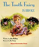 The Tooth Fairy Is Broke (0880925698) by Robbins, John