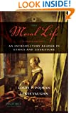 The Moral Life: An Introductory Reader in Ethics and Literature