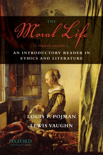 The Moral Life: An Introductory Reader in Ethics and...