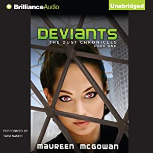 Deviants: The Dust Chronicles, Book 1 | [Maureen McGowan]