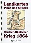 Deutsch-D�nische Krieg 1864. LANDKART...