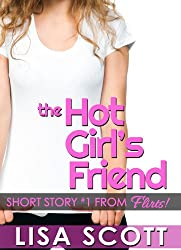 The Hot Girl's Friend (The Flirts! Short Stories Collections Book 1)