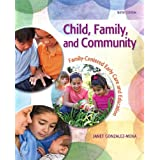 Child, Family, and Community: Family-Centered Early Care and Education (6th Edition) ~ Janet Gonzalez-Mena