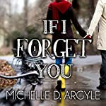 If I Forget You | Michelle D. Argyle