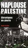 Naplouse, Palestine : chroniques du ghetto par Rozelier