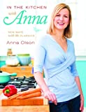 img - for In the Kitchen with Anna: New Ways With the Classics book / textbook / text book