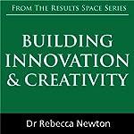 Building Innovation & Creativity   Rebecca Newton
