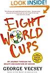 Eight World Cups: My Journey through...