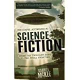 The Gospel According to Science Fiction: From the Twilight Zone to the Final Frontierby Gabriel McKee