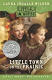 Little Town on the Prairie (0060885432) by Wilder, Laura Ingalls
