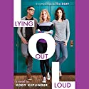 Lying Out Loud (       UNABRIDGED) by Kody Keplinger Narrated by Suzy Jackson