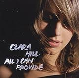 echange, troc Clara Hill - All I Can Provide