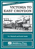 Vic Mitchell Victoria to East Croydon (Southern Main Line)