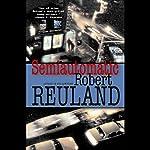 Semiautomatic   Robert Reuland