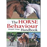 The Horse Behaviour Handbookby Abigail Hogg