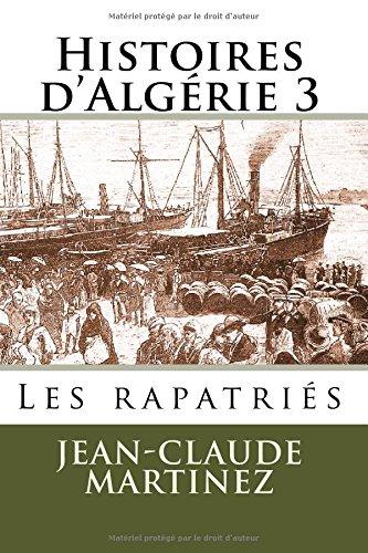 Histoires d'Algerie 3 -: Les rapatries