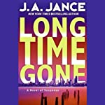 Long Time Gone (       ABRIDGED) by J.A. Jance Narrated by Harry Chase