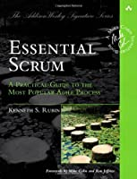 Essential Scrum: A Practical Guide to the Most Popular Agile Process ebook download